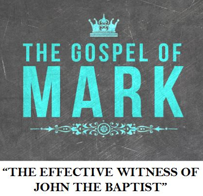 THE EFFECTIVE WITNESS OF JOHN THE BAPTIST | | Hephatha Lutheran