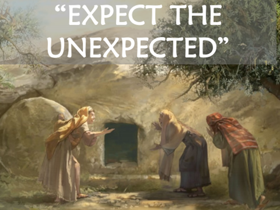 Expect the Unexpected     Hephatha Lutheran Church Anaheim Hills